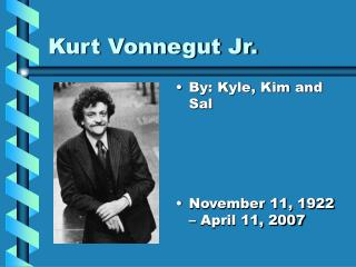 Kurt Vonnegut Jr.