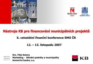 Nástroje KB pro financování municipálních projektů X. celostátní finanční konference SMO ČR
