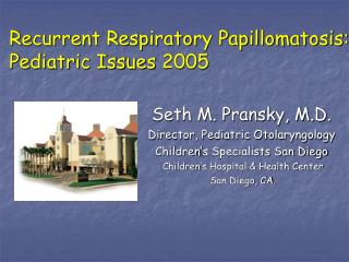Recurrent Respiratory Papillomatosis: Pediatric Issues 2005