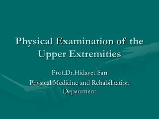 P hysical  E xamination of  the U pper  E xtremiti es