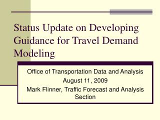 Status Update on Developing Guidance for Travel Demand Modeling