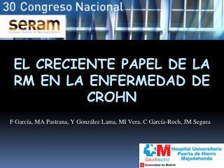 El creciente papel de la RM en la enfermedad de crohn