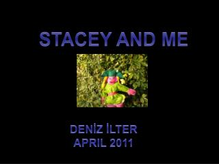 STACEY AND ME