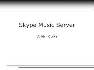 Skype Music Server