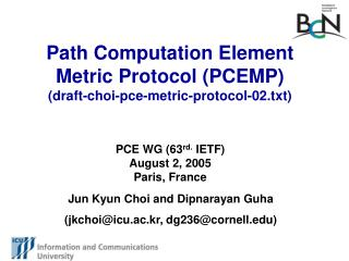 Path Computation Element Metric Protocol (PCEMP) (draft-choi-pce-metric-protocol-02.txt)