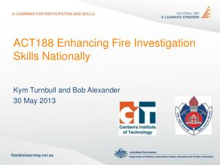 ACT188 Enhancing Fire Investigation Skills Nationally