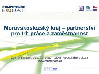 Zdeněk Karásek, Velké Karlovice, 1/2008, karasek@rpic-vip.cz,  mamenato.cz