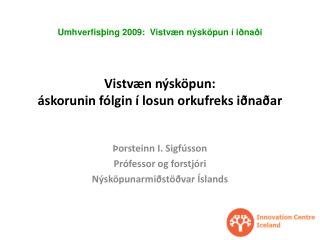 Vistvæn nýsköpun:  áskorunin fólgin í losun orkufreks iðnaðar