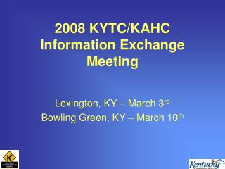 2008 KYTC/KAHC Information Exchange Meeting
