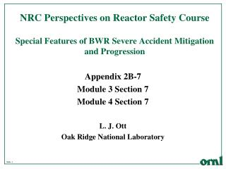NRC Perspectives on Reactor Safety Course  Special Features of BWR Severe Accident Mitigation and Progression