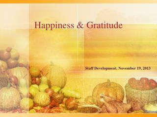 Happiness & Gratitude