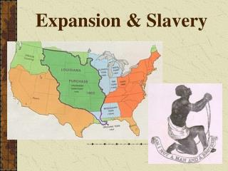 Expansion & Slavery