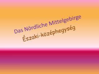 Das N�rdliche Mittelgebirge