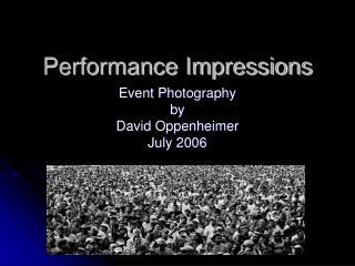 Performance Impressions