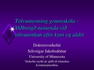 Tölvumenning grunnskóla - Viðbrögð nemenda við tölvunotkun eftir kyni og aldri
