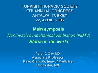TURKISH THORACIC SOCIETY 9TH ANNUAL CONGRESS ANTALYA, TURKEY 22, APRIL, 2006