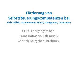 COOL-Lehrgangsreihen Franz Hofmann,  Salzburg & Gabriele Salzgeber, Innsbruck