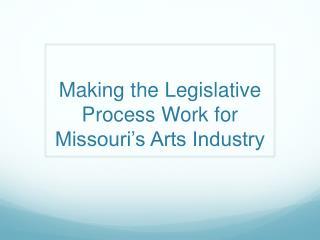 Making the Legislative Process Work for Missouri's Arts Industry