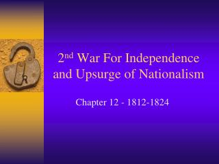 2 nd  War For Independence  and Upsurge of Nationalism