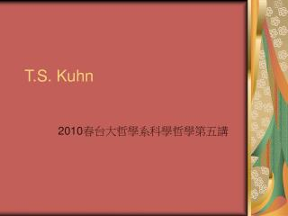T.S. Kuhn