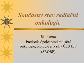 Současný stav radiační onkologie