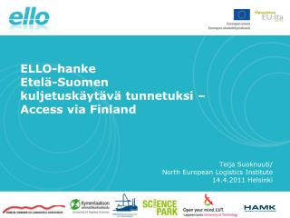 Teija  Suoknuuti / North  European Logistics  Institute  14.4.2011 Helsinki