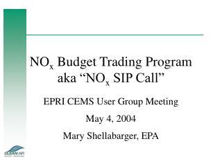 """NO x  Budget Trading Program aka """"NO x  SIP Call"""""""