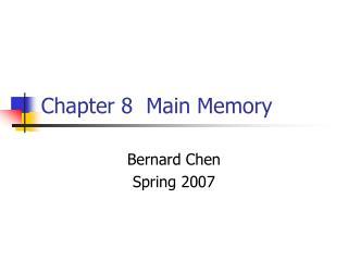 Chapter 8  Main Memory