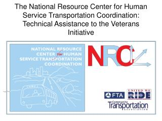 NRC Supporting of the FTA Veterans Initiative: the Technical Assistance Team