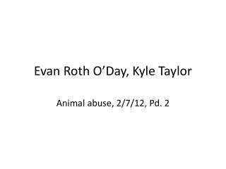 Evan Roth O�Day, Kyle Taylor