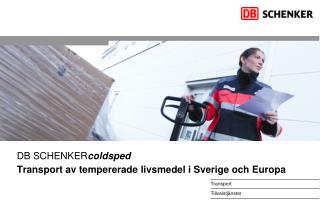 DB SCHENKER coldsped Transport av tempererade livsmedel i Sverige och Europa