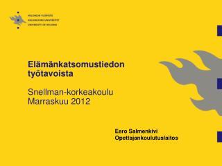 Elämänkatsomustiedon työtavoista Snellman-korkeakoulu  Marraskuu 2012