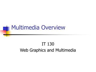 Multimedia Overview