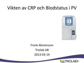 Vikten av CRP och Blodstatus i PV