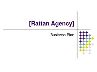 [ Rattan Agency]
