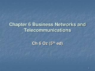 Chapter 6 Business Networks and Telecommunications