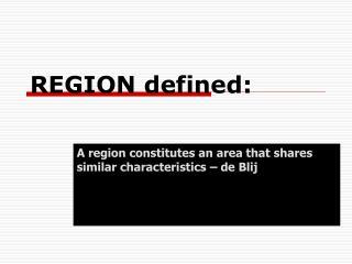 REGION defined:
