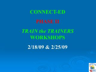 CONNECT-ED PHASE II TRAIN the TRAINERS WORKSHOPS   2