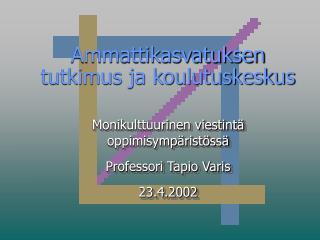 Ammattikasvatuksen tutkimus ja koulutuskeskus