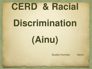CERD  & Racial Discrimination (Ainu)