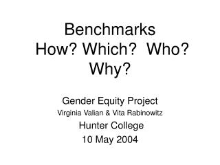 Benchmarks  How? Which?  Who?  Why?