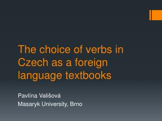 The choice of verbs in Czech as a foreign language textbooks