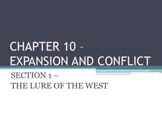 CHAPTER 10 – EXPANSION AND CONFLICT