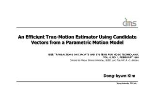 An Efficient True-Motion Estimator Using Candidate Vectors from a Parametric Motion Model