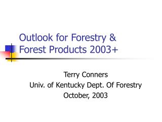 Outlook for Forestry &  Forest Products 2003+