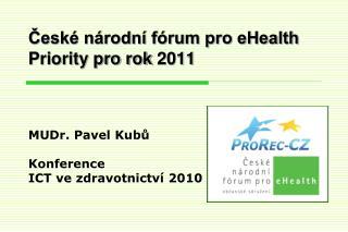 České národní fórum pro eHealth Priority pro rok 2011