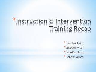 Instruction & Intervention Training Recap