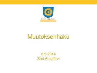 Muutoksenhaku 2.5.2014 Sari Anetjärvi