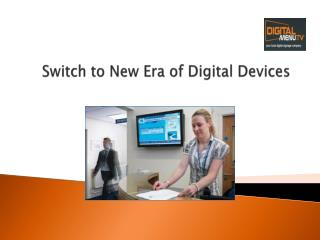 New Era of Digital Signage and Menu Devices