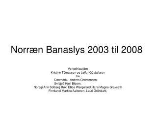 Norræn Banaslys 2003 til 2008